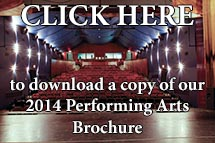 Download a Copy of our 2014 Performing Arts Brochure!